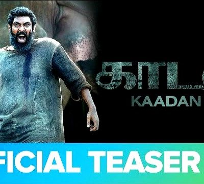 KAADAN MOVIE (TAMIL) OFFICIAL TEASER
