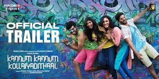 Kannum Kannum Kollaiyaditaal Official Trailer