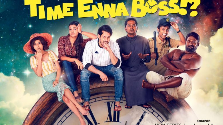EMBARGOED UNTIL 15th September: 12 NOON ON 15th SEPTEMBER 2020 AMAZON PRIME VIDEO UNVEILS TRAILER OF TAMIL SITCOM – TIME ENNA BOSS.