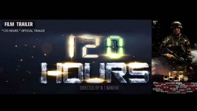 120 Hours | Hollywood Movie | Official Trailer | Written And Directed N.T.Nantha