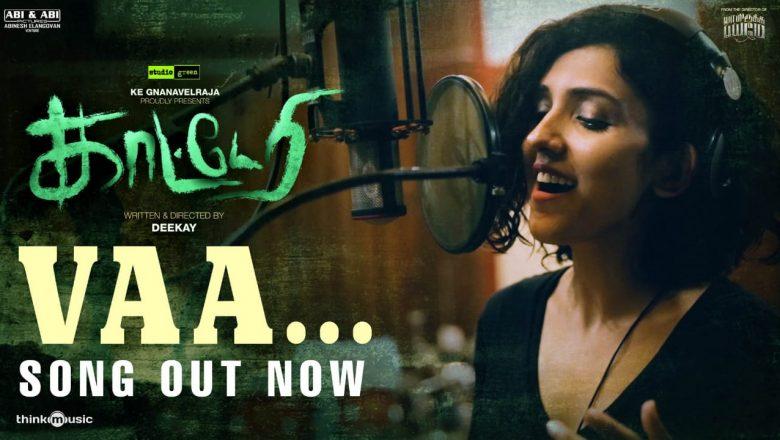 Katteri | Vaa Song Lyric Video | Vaibhav, Varalaxmi, Sonam Bajwa | Deekay | Prasad S.N.