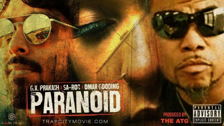 Paranoid Music Video | Trap City | Omar Gooding | GV Prakash | Sa-Roc | The ATG