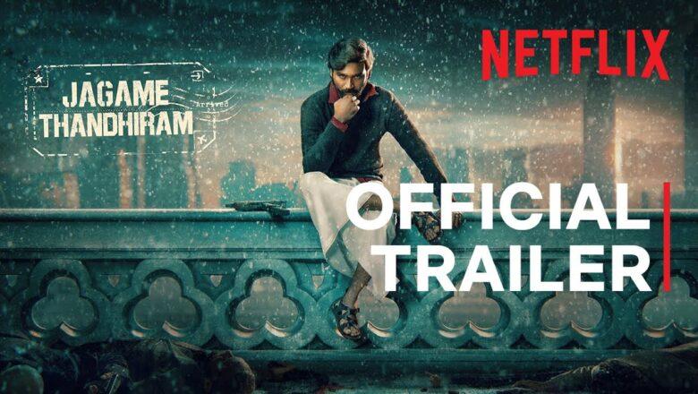 Jagame Thanthiram trailer    Dhanush, Aishwarya Lakshmi   Karthik Subbaraj   Netflix India
