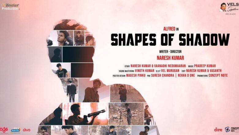 Shapes Of Shadow – Shirt Film | Naresh Kumar | Alfred | Pradeep Kumar | Vels Signature