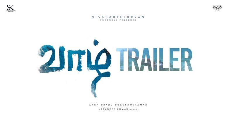 Vaazhl Trailer   Sivakarthikeyan   Arun Prabhu   Purushothaman   Pradeep kumar
