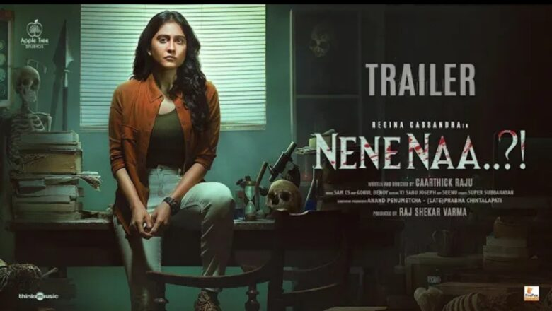 Nene Naa – Official Trailer   Telugu   Regina Cassandra   Akshara Gowda   Sam CS   Caarthick Raju
