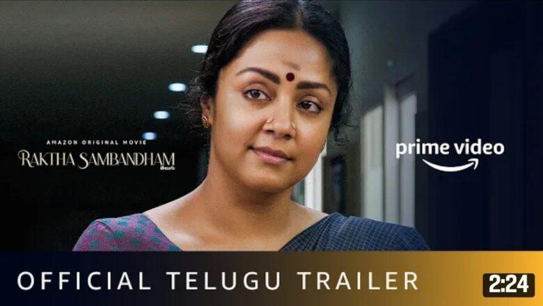 Raktha Sambandham – Official Telugu Trailer   Jyotika, Sasikumar   Amazon Prime Video