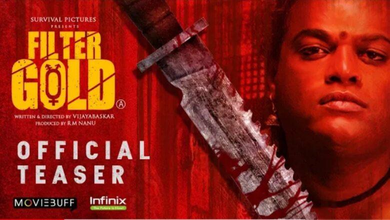Filter Gold Official Teaser – Moviebuff | Vijayabaskar | Survival Pictures @Infinix India