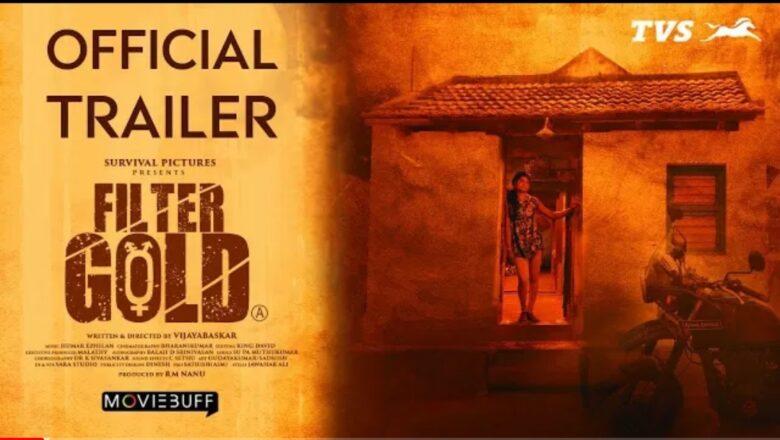 Filter Gold Official Trailer – Vijayabaskar | Survival Pictures | Oct 22nd Release