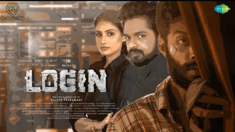 Login – Official Teaser (4K) | Praveen | Vinoth Kishnan | Preethi | Rajesh Veeramani | JK.