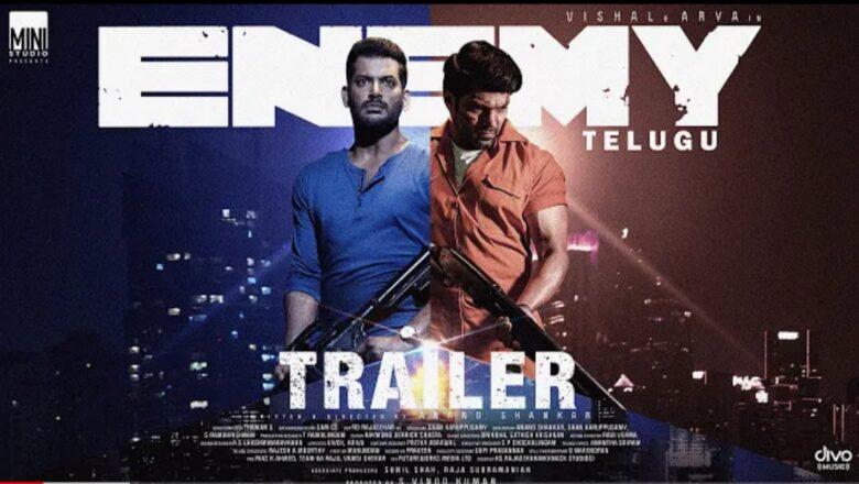 Enemy (Tamil) – Official Trailer | Vishal | Arya | Anand Shankar | Vinod Kumar | Thaman S | Sam